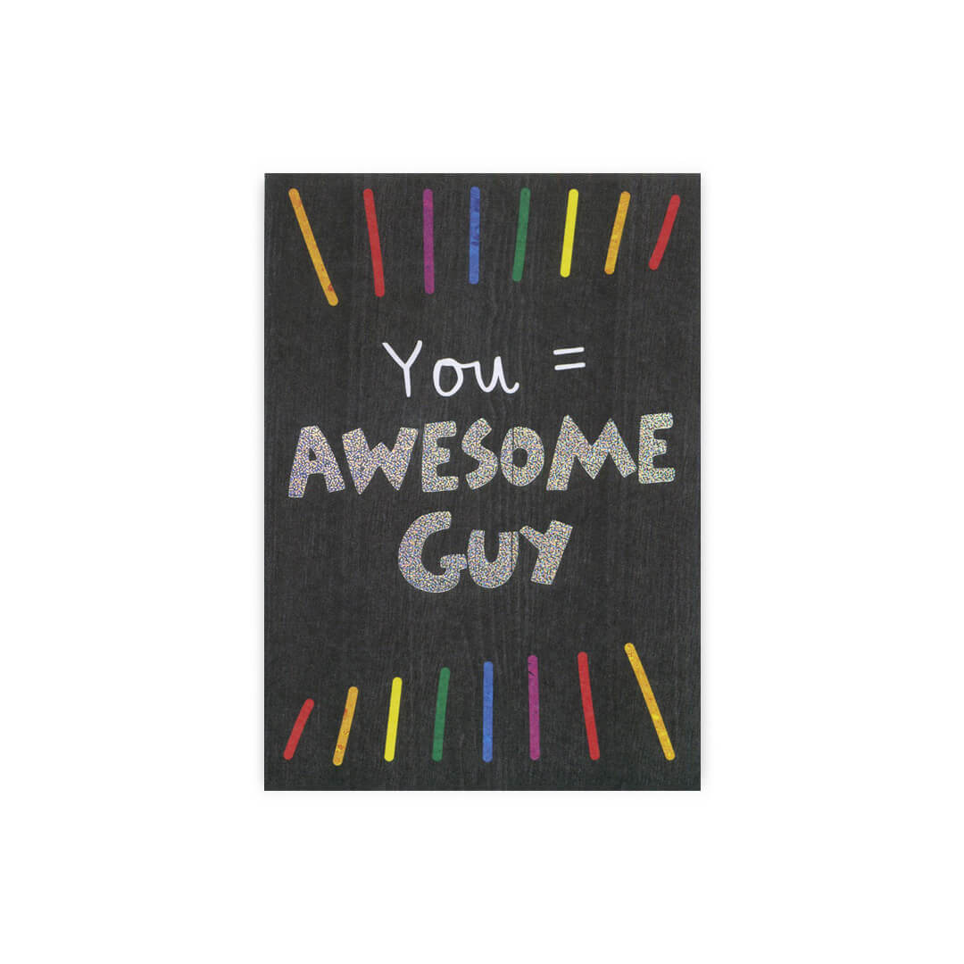 You = Awesome Guy