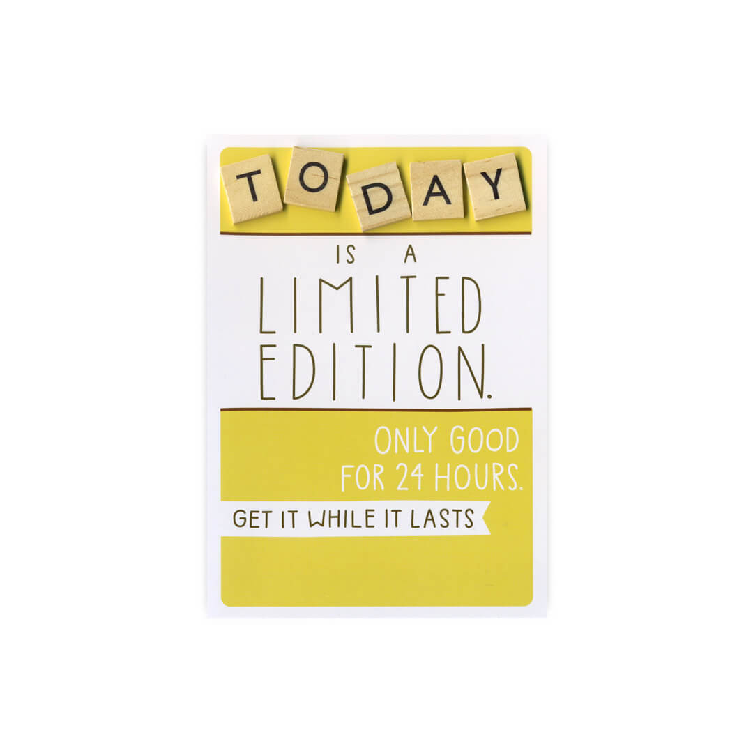 Today Is A Limited Edition